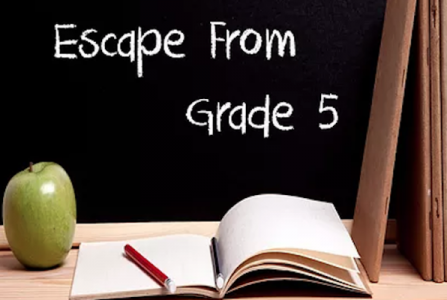 Escape from Grade 5
